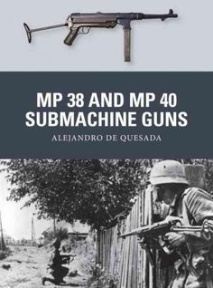 Nazi Germany's MP 38 and MP 40 submachine guns are among World War II's most iconic weapons, but it is often forgotten that they continued in use all over the world for many decades after 1945, even b