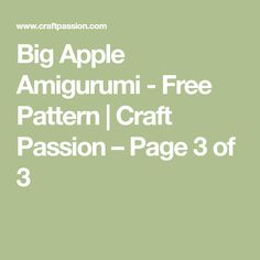 Big Apple Amigurumi - Free Pattern | Craft Passion – Page 3 of 3