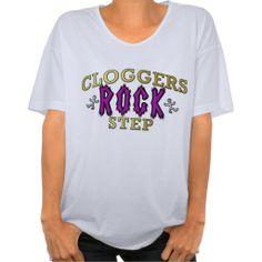 """Cloggers ROCK Step"" #Clogging #Dance T-Shirt on Zazzle :)"