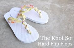 DIY flip flops... I already know that pair I will use bc my little dog likes to chew :)