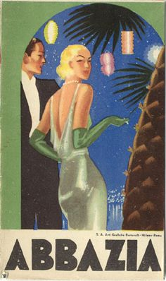 """Travel brochure for Abbazia, 1936, published by the Comitto Provinciale del Turismo - Ufficio Propaganda - Abbazia. Signed """"Casolado,"""" designed by """"S. A. Arti Grafiche Bertarelli Milano-Roma."""""""