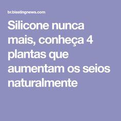 Silicone nunca mais, conheça 4 plantas que aumentam os seios naturalmente Personal Trainer, Health Care, Beauty Hacks, Beauty Tips, Health Fitness, Skin Care, Gisele, Rapunzel, Mousse