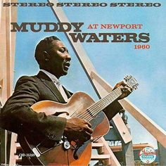 "Muddy Waters - ""Muddy Waters At Newport, 1960"