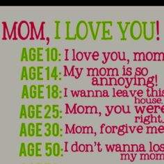 How true! I hope everyone's had a Happy Mother's Day!! I love you, Mom :-)