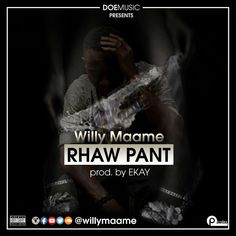 """(MP3) Download: Willy Maame - Rhaw Pant (Prod By Ekay) 