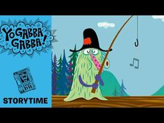 ▶ Story Time - Goon Fishin' - Yo Gabba Gabba! - YouTube