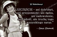 SZCZĘŚCIE – ani dobrobyt, ani przyjemność... #Chanel-Coco, #Radość, #Równowaga, #Szczęście