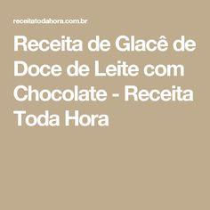 Receita de Glacê de Doce de Leite com Chocolate - Receita Toda Hora