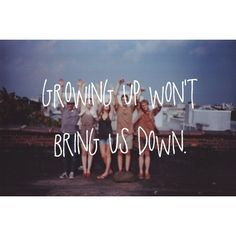growing up<3