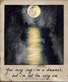 """#QOTD: """"You may say I'm a dreamer, but I'm not the only one."""" ~ John Lennon #quote Photos with quotes on the back, or below, in a collage"""