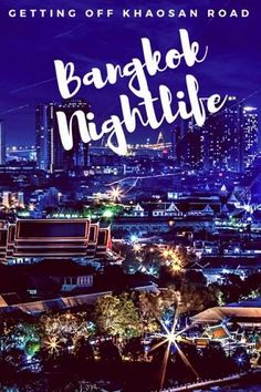 Bangkok has a fantastic nightlife scene! Check this out for all the information you need!