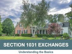 """Section 1031 Exchanges Understanding the Basics from Curley & Rothman, LLC Also referred to as a """"like-kind exchange"""", a Section 1031 Exchange results in the deferral of any capital gains taxes that would otherwise be due.Learn more about section 1031 exchanges in this presentation."""