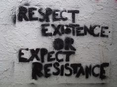 Graffiti: Respect Existence or Expect Resistance