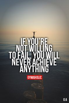 If You're Not Willing To Fail More motivation -> http://www.gymaholic.co/ #fit #fitness #fitblr #fitspo #motivation #gym #gymaholic #workouts #nutrition #supplements #muscles #healthy