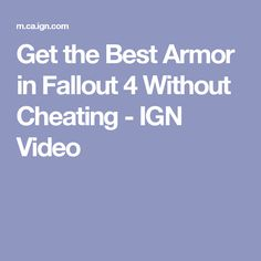 Get the Best Armor in Fallout 4 Without Cheating - IGN Video