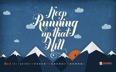 """Keep Running Up That Hill """"Keep working towards that new years resolution! Be it getting a promotion, learning a skill or getting fit, whatever it is – keep running!"""" Designed by Andy Patrick from Canada."""