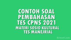 SOAL DAN PEMBAHASAN TES CPNS 2021 MATERI TES SOSIOKULTURAL & TES MANEJERIAL Calm, Tes