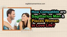How Compatible Are Sagittarius Man and Pisces Woman in Love Life? Pisces Woman Compatibility, Sagittarius Man In Love, Opposites Attract, Saved By Grace, Strong Relationship, Love Life, Women, Woman