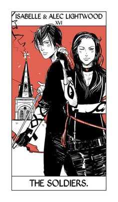 Isabelle & Alec Lightwood from THE MORTAL INSTRUMENTS:  Isabelle & Alec Lightwood - XVI - The Soldiers (The Tower Card)