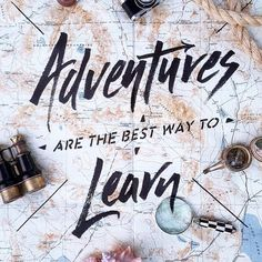 Adventures are the best way to learn.