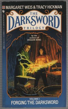 The Darksword Trilogy Forging the Darksword 1 by Tracy Hickman and Margaret Weis