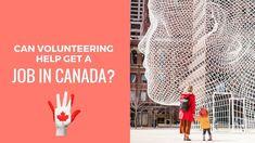 Can volunteering help get a job in Canada?