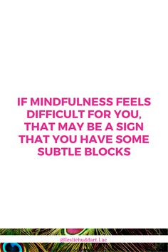"""Quote about healthy conflict—""""If mindfulness feels difficult for you, that may be a sign that you have some subtle blocks. Spiritual Quotes, Healer, Self Care, Feels, Spirituality, Mindfulness, Signs, Words, Spirit Quotes"""