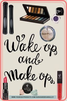 Wake up & Make up! #Younique #ClickImageToShop #Questions #EmailMe sarahandbrianyounique@gmail.com or comment below