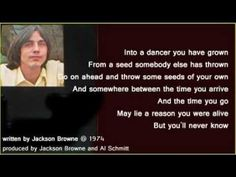 jackson browne ...'for a dancer'////lyrics..Track from the classic 'Late For The Sky' album from Asylum Records.  For A Dancer, Fountain Of Sorrow and Before The Deluge made this such a memorable album for me.
