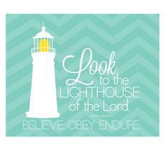 Look to the Lighthouse of the Lord - available in 8 colors. Free printables!