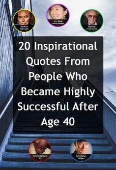 20 Inspirational Quotes From People Who Became Highly Successful After Age 40
