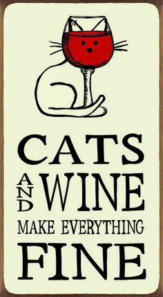 Cats And Wine Make Everything Fine Wood Block Sign - Country Marketplace