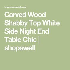 Carved Wood Shabby Top White Side Night End Table Chic | shopswell