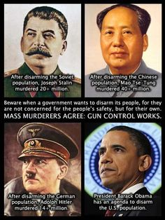 Gun Control- I do not think it begins and ends with Obama, though. Joseph Stalin, Le Pilates, Pro Gun, Gun Rights, Gun Control, Before Us, Deep, Inevitable, Way Of Life