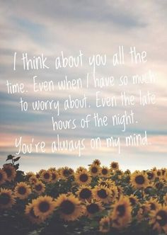 I think about you all the time. And you clear my mind❤