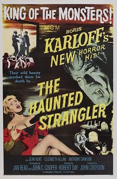 The Haunted Strangler (MGM, One Sheet X Horror. Starring Boris Karloff, Jean Kent, - Available at Sunday Internet Movie Poster. Sci Fi Movies, Scary Movies, Old Movies, Horror Movie Posters, Cinema Posters, Jean Kent, Robert Day, Spanish Posters, Abbott And Costello