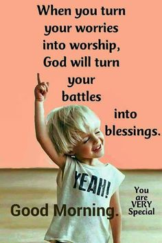 When you turn your worries into worship inspiring good morning blessings religious morning quotes Good Morning Quotes For Him, Good Morning Prayer, Good Morning Inspirational Quotes, Morning Blessings, Sunday Quotes, Good Morning Messages, Good Morning Wishes, Good Morning Images, Thursday Quotes