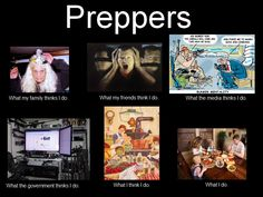What people think of Preppers!