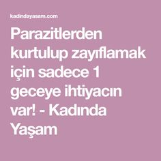 Parazitlerden kurtulup zayıflamak için sadece 1 geceye ihtiyacın var! - Kadında Yaşam Diy And Crafts, Health Fitness, Food, Essen, Meals, Fitness, Yemek, Eten, Health And Fitness
