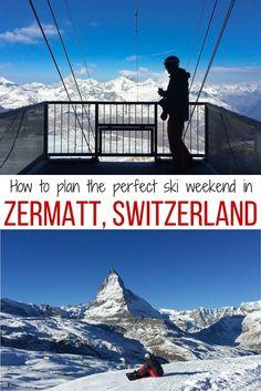 How to plan the perfect ski weekend in Zermatt, Switzerland. Travel | Alps