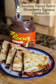 Chocolate Peanut Butter Strawberry Banana Quesadilla with Reese's Spreads snack time treat! #AnySnackPerfect #ad