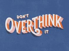 Don't Overthink It 2019 illustration typography new year 2019 resolution lettering design Photo Wall Collage, Picture Wall, Cute Quotes, Words Quotes, 70s Quotes, Sayings, Retro Quotes, Vintage Quotes, Graphic Quotes