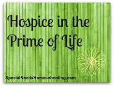 Hospice in the Prime of Life