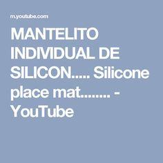 MANTELITO INDIVIDUAL DE SILICON.....  Silicone place mat........ - YouTube