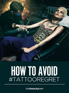 Avoid tattoo regret with this foolproof advice. Where the hell was this advice 10 years ago?!?