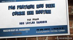 Pas Pratique nou Deen comme ene Routine - par Imaam Abu Laylaa Shabbir