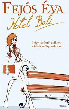 Fejős Éva: Hotel Bali Book Worms, Bali, Books To Read, Novels, My Favorite Things, Reading, Life, Imagination, Fantasy