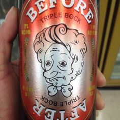 Funny before and after beer label.....