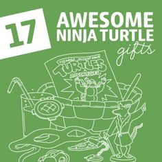 17 Awesome Ninja Turtle Gifts- a must for any ninja turtle fan dudes and dudettes.