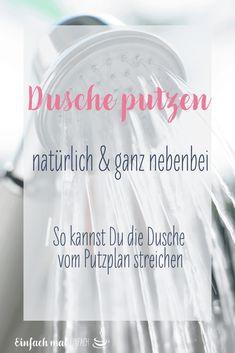 Dusche putzen ganz nebenbei Dusche putzen ganz nebenbei Cleaning the shower by the way. Cleaning the shower by the way the way DIYs